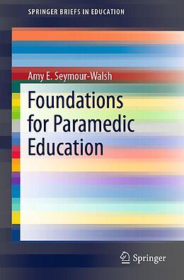 E-Book (pdf) Foundations for Paramedic Education von Amy E. Seymour-Walsh