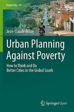 Kartonierter Einband Urban Planning Against Poverty von Jean-Claude Bolay