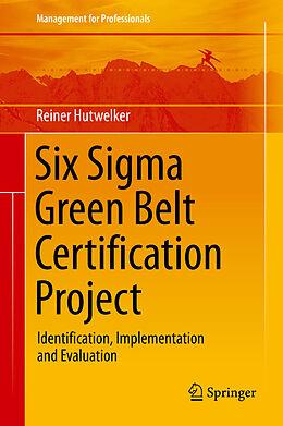 E-Book (pdf) Six Sigma Green Belt Certification Project von Reiner Hutwelker