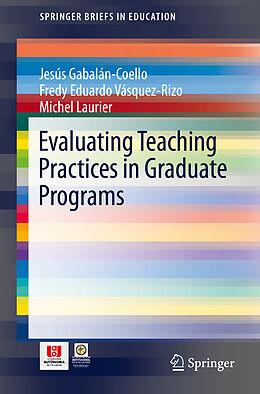 E-Book (pdf) Evaluating Teaching Practices in Graduate Programs von Jesús Gabalán-Coello, Fredy Eduardo Vásquez-Rizo, Michel Laurier