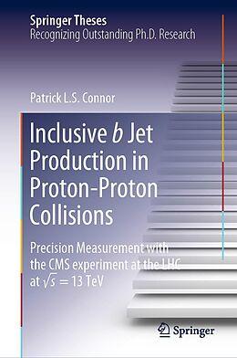 E-Book (pdf) Inclusive b Jet Production in Proton-Proton Collisions von Patrick L. S. Connor