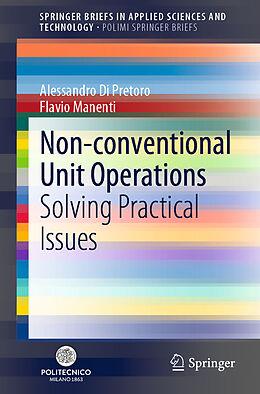 Kartonierter Einband Non-conventional Unit Operations von Flavio Manenti, Alessandro Di Pretoro