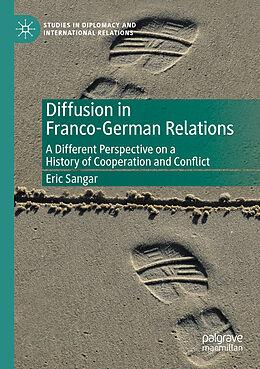 Kartonierter Einband Diffusion in Franco-German Relations von Eric Sangar