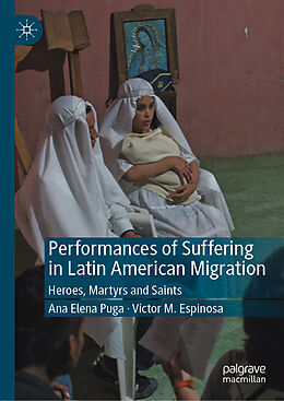 E-Book (pdf) Performances of Suffering in Latin American Migration von Ana Elena Puga, Víctor M. Espinosa