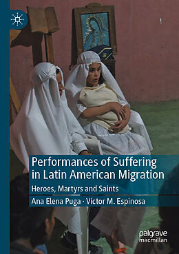 Kartonierter Einband Performances of Suffering in Latin American Migration von Ana Elena Puga, Víctor Espinosa