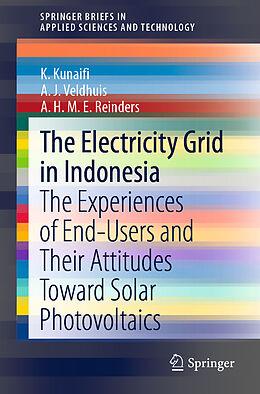 Kartonierter Einband The Electricity Grid in Indonesia von K. Kunaifi, A. H. M. E Reinders, A. J. Veldhuis