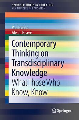 E-Book (pdf) Contemporary Thinking on Transdisciplinary Knowledge von Paul Gibbs, Alison Beavis