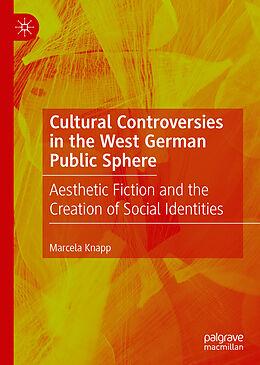 E-Book (pdf) Cultural Controversies in the West German Public Sphere von Marcela Knapp