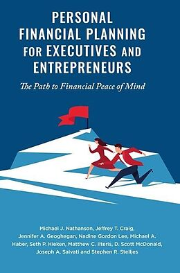 Kartonierter Einband Personal Financial Planning for Executives and Entrepreneurs von Michael J. Nathanson, Jeffrey T. Craig, Jennifer A. Geoghegan