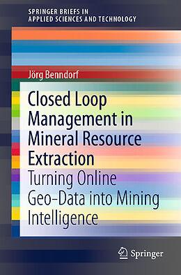 Kartonierter Einband Closed Loop Management in Mineral Resource Extraction von Jörg Benndorf