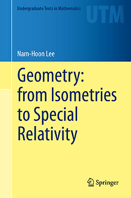 Fester Einband Geometry: from Isometries to Special Relativity von Nam-Hoon Lee