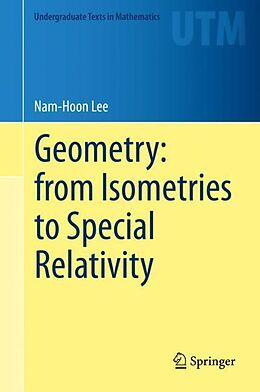 E-Book (pdf) Geometry: from Isometries to Special Relativity von Nam-Hoon Lee