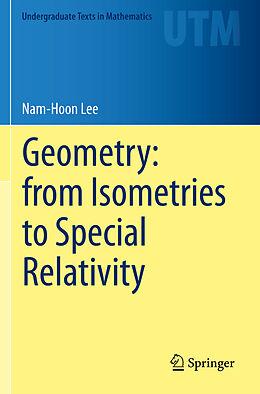 Kartonierter Einband Geometry: from Isometries to Special Relativity von Nam-Hoon Lee