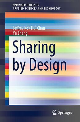 Kartonierter Einband Sharing by Design von Ye Zhang, Jeffrey Kok Hui Chan