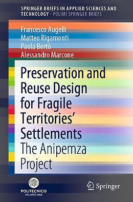 Kartonierter Einband Preservation and Reuse Design for Fragile Territories' Settlements von Francesco Augelli, Alessandro Marcone, Paola Bertò