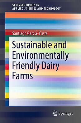 Kartonierter Einband Sustainable and Environmentally Friendly Dairy Farms von Santiago García-Yuste