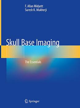 Fester Einband Skull Base Imaging von F. Allan Midyett, Suresh K. Mukherji