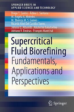 Kartonierter Einband Supercritical Fluid Biorefining von Juliana Q. Albarelli, Aikaterini Bakatselou, Adriano V. Ensinas