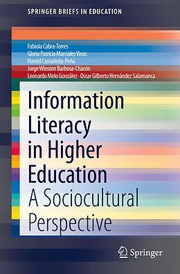 Kartonierter Einband Information Literacy in Higher Education von Fabiola Cabra-Torres, Gloria Patricia Marciales Vivas, Oscar Gilberto Hernández Salamanca