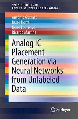 Kartonierter Einband Analog IC Placement Generation via Neural Networks from Unlabeled Data von António Gusmão, Ricardo Martins, Nuno Lourenço