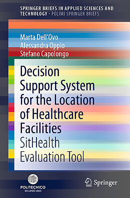 Kartonierter Einband Decision Support System for the Location of Healthcare Facilities von Stefano Capolongo, Marta Dell'Ovo, Alessandra Oppio