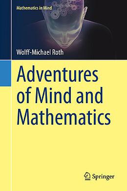 Fester Einband Adventures of Mind and Mathematics von Wolff-Michael Roth