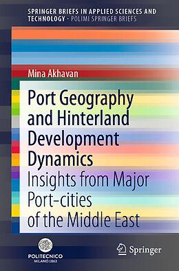 Kartonierter Einband Port Geography and Hinterland Development Dynamics von Mina Akhavan