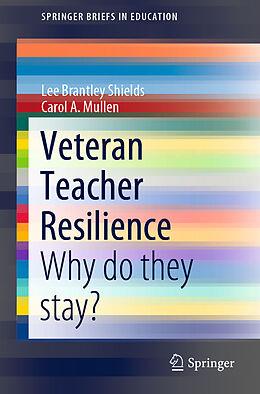 E-Book (pdf) Veteran Teacher Resilience von Lee Brantley Shields, Carol A. Mullen