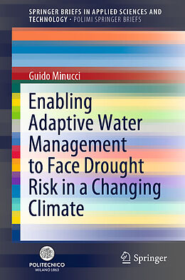 Kartonierter Einband Enabling Adaptive Water Management to Face Drought Risk in a Changing Climate von Guido Minucci