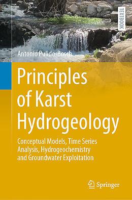 Fester Einband Principles of Karst Hydrogeology von Antonio Pulido-Bosch