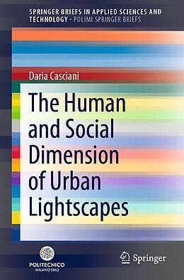 Kartonierter Einband The Human and Social Dimension of Urban Lightscapes von Daria Casciani