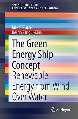 Kartonierter Einband The Green Energy Ship Concept von Nesrin Sarigul-Klijn, Max F. Platzer