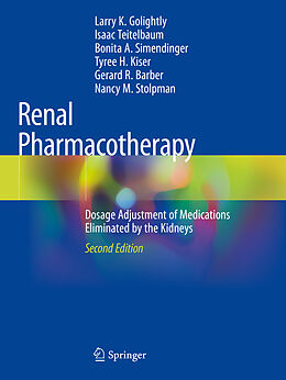 Kartonierter Einband Renal Pharmacotherapy von Larry K. Golightly, Isaac Teitelbaum, Bonita A. Simendinger