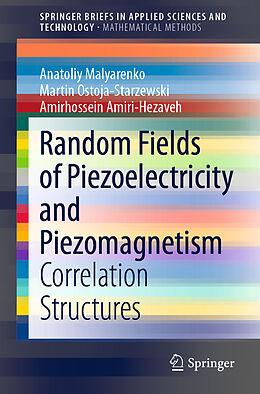 Kartonierter Einband Random Fields of Piezoelectricity and Piezomagnetism von Anatoliy Malyarenko, Amirhossein Amiri-Hezaveh, Martin Ostoja-Starzewski