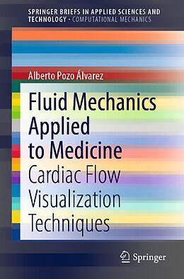 Kartonierter Einband Fluid Mechanics Applied to Medicine von Alberto Pozo Álvarez