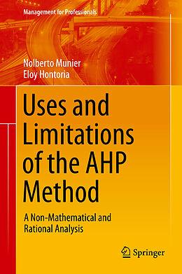 E-Book (pdf) Uses and Limitations of the AHP Method von Nolberto Munier, Eloy Hontoria