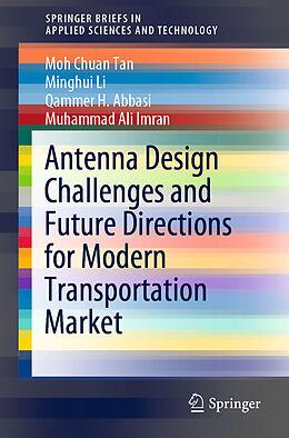Kartonierter Einband Antenna Design Challenges and Future Directions for Modern Transportation Market von Moh Chuan Tan, Muhammad Ali Imran, Qammer H. Abbasi