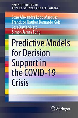 Kartonierter Einband Predictive Models for Decision Support in the COVID-19 Crisis von Joao Alexandre Lobo Marques, Simon James Fong, José Xavier-Neto