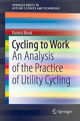 Kartonierter Einband Cycling to Work von Patrick Rérat