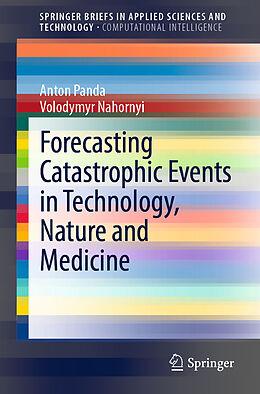 Kartonierter Einband Forecasting Catastrophic Events in Technology, Nature and Medicine von Anton Panda, Volodymyr Nahornyi