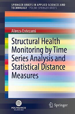 Kartonierter Einband Structural Health Monitoring by Time Series Analysis and Statistical Distance Measures von Alireza Entezami