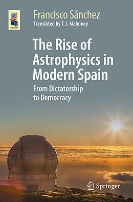 E-Book (pdf) The Rise of Astrophysics in Modern Spain von Francisco Sánchez