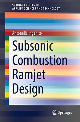 Kartonierter Einband Subsonic Combustion Ramjet Design von Antonella Ingenito