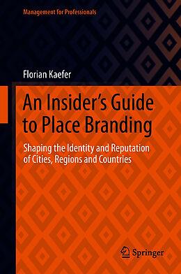 E-Book (pdf) An Insider's Guide to Place Branding von Florian Kaefer
