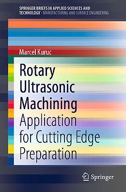 Kartonierter Einband Rotary Ultrasonic Machining von Marcel Kuruc