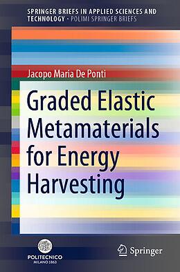 Kartonierter Einband Graded Elastic Metamaterials for Energy Harvesting von Jacopo Maria De Ponti