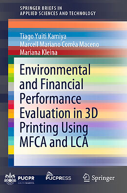 Kartonierter Einband Environmental and Financial Performance Evaluation in 3D Printing Using MFCA and LCA von Tiago Yuiti Kamiya, Marcell Mariano Corrêa Maceno, Mariana Kleina