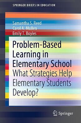 E-Book (pdf) Problem-Based Learning in Elementary School von Samantha S. Reed, Carol A. Mullen, Emily T. Boyles