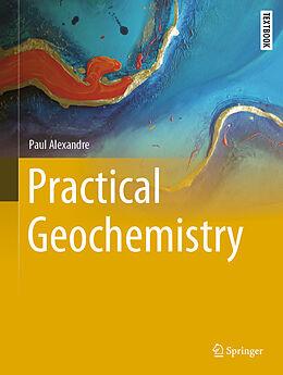 Fester Einband Practical Geochemistry von Paul Alexandre