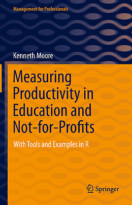 E-Book (pdf) Measuring Productivity in Education and Not-for-Profits von Kenneth Moore
